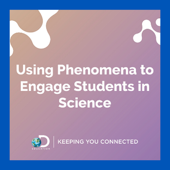 Using Phenomena to Engage Students in Science