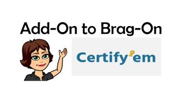 AddOn to BragOn: Certify'em