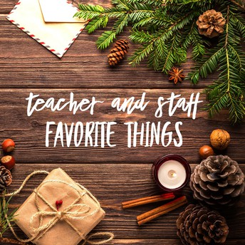 Discovery Staff & Teachers Favorite Things