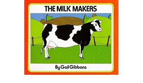 Milk Makers By Gail Gibbons