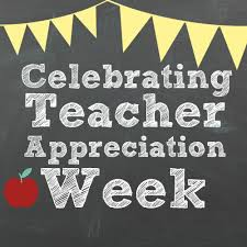 May 3 - 7 is National Teacher Appreciation Week!