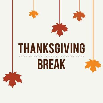 Thanksgiving Break: November 25-29, 2019