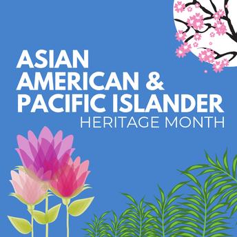 Asian American Pacific Islander Month