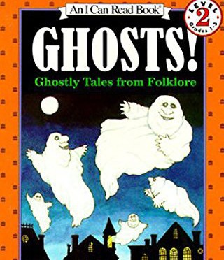 Ghosts! Ghostly Tales from Folklore K-3