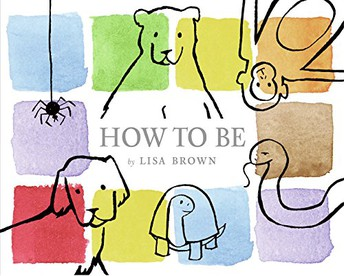 How To Be by Lisa Brown