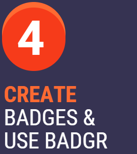 4. Create Badges and Use Badgr