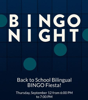 Reminder Bilingual Bingo Night is Thursday 9/12, 6 -7 pm.
