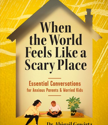 When the World Feels Like a Scary Place by Abigail Gewirtz