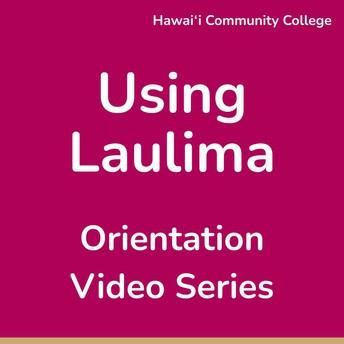 Using Laulima: Orientation Video Series