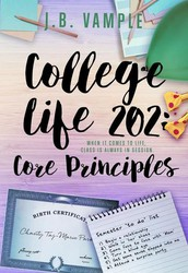 College Life 202: Core Principles (The College Life Series, Vol 4) by J.B. Vample