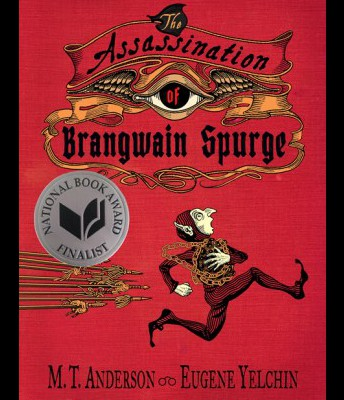 The Assassination of Brangwain Spurge by MT Anderson