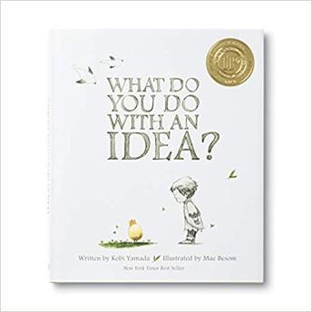 What Do You Do with an Idea? by Kobi Yamada