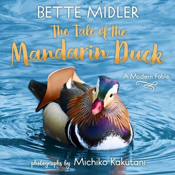 The Tale of the Mandarin Duck by Bette Midler