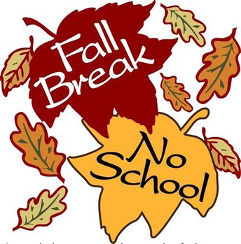 Fall Break October 8th & 9th - NO SCHOOL for ALL