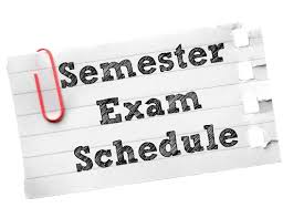 Semester Exam Schedule!!!