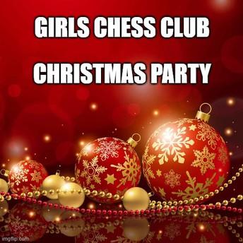 MCCL Girls Chess Club Christmas Party - 12/21