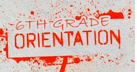 6th Grade Orientation - 8/22