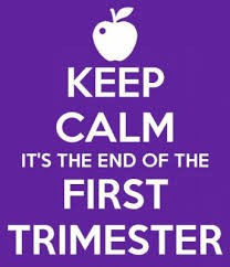 End of First Trimester