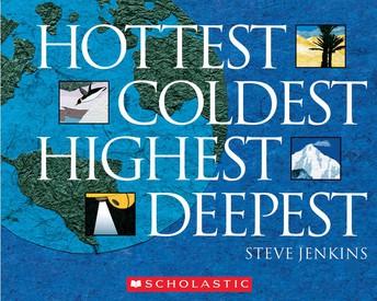 Hottest, Coldest, Highest, Deepest by Steve Jenkins