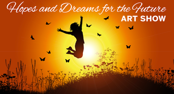 Hopes and Dreams for the Future - Art Show by the SCCOE