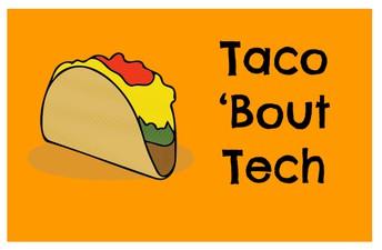 Let's Taco 'Bout Tech!
