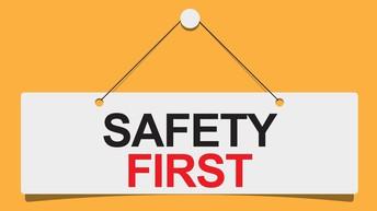 Reminders Regarding Safety Guidelines