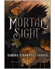 Mortal Sight by Sandra Fernadez Rhoads