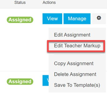 """From the gear icon next to the assignment name, click """"Edit Teacher Markup"""""""