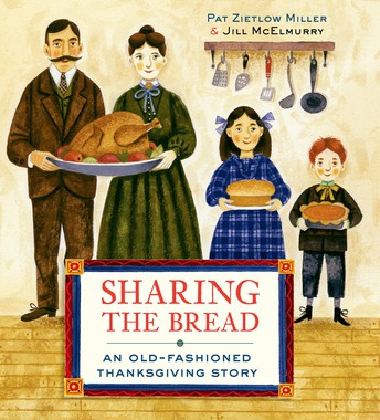 Sharing the Bread by Pat Zieltow Miller & Jill McElmurry