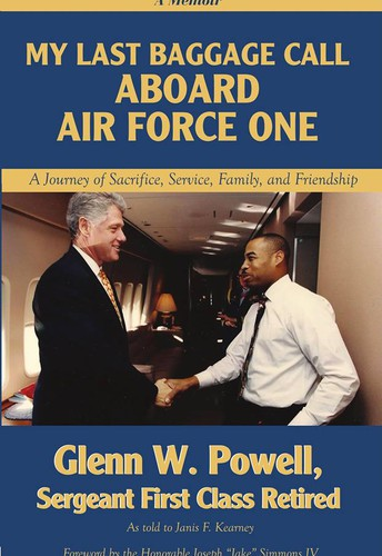 My Last Baggage Call Aboard Air Force One: A Journey of Sacrifice, Service, Family, and Friendship by Glenn W. Powell