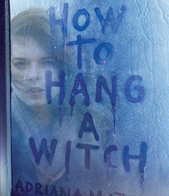How To Hang A Witch (Book #1)