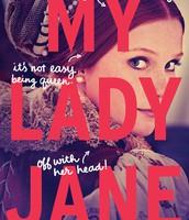 My Lady Jane by Cynthia Hand, Brodi Ashton & Jodi Meadows