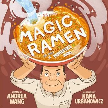 """Magic Ramen: The Story of Momofuku Ando"" (Passion & Perserverance)"