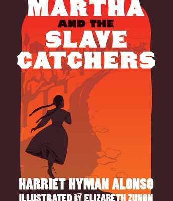 Martha & the Slave Catchers by H.H. Alonso