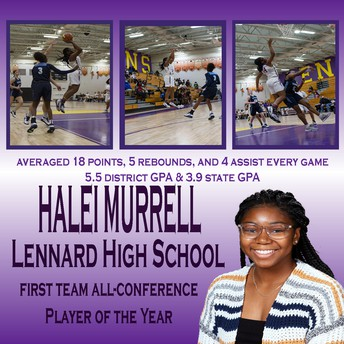 Congratulations Halei Murrell from Lennard High School. She was chosen first team All-Conference Player of the Year! Halei is not only a star on the court but off the court she maintains a 5.5 GPA!