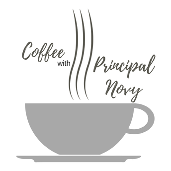 Join Principal Novy at the quarterly PRINCIPAL'S COFFEE on MONDAY, OCT. 15th at 8am in Cafeteria