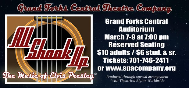 The Grand Forks Central Theatre Company presents: All Shook Up, the Music of Elvis Presley. Grand Forks Central Auditorium. March 7th-9th at 7 p.m. For tickets, please call 746-2411 or visit www.spacompany.org.