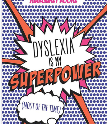 Dyslexia is my Superpower