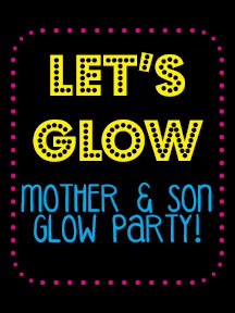 Booster Club Mother/Son Glow Party, Saturday March 30