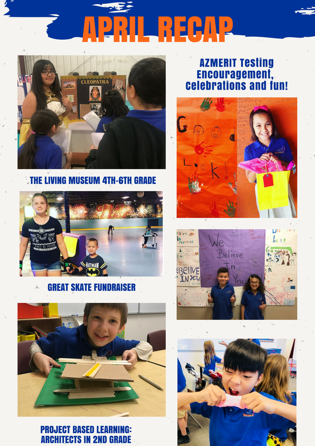 Wow! We have had a fantastic and busy April! We are so proud of our 3rd-6th graders for doing their personal best on AzMerit and for our PreK-2nd graders encouraging them. Our 4th-6th graders did a fantastic job researching a famous person from history and coming to life at The Living Museum.