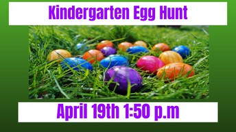 Kindergarten Easter Egg Hunt - April 19th