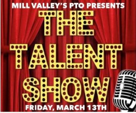 Mill Valley Talent Show - Friday, March 13th