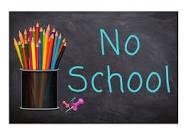 Friday, March 8 - March 15 NO SCHOOL