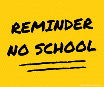 NO SCHOOL - MONDAY MAY 27th