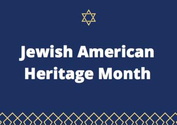 Celebrate Jewish American Heritage Month!
