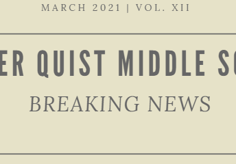March 2021 Quist Breaking News: Student Newspaper