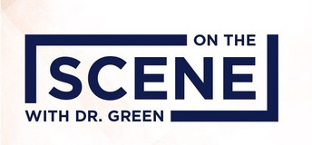 On The Scene With Dr. Green