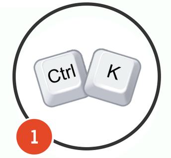 Use Ctrl+K
