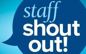 Staff Shout Outs