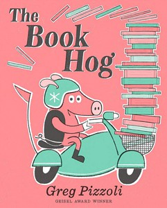 *The Book Hog by Greg Pizzoli